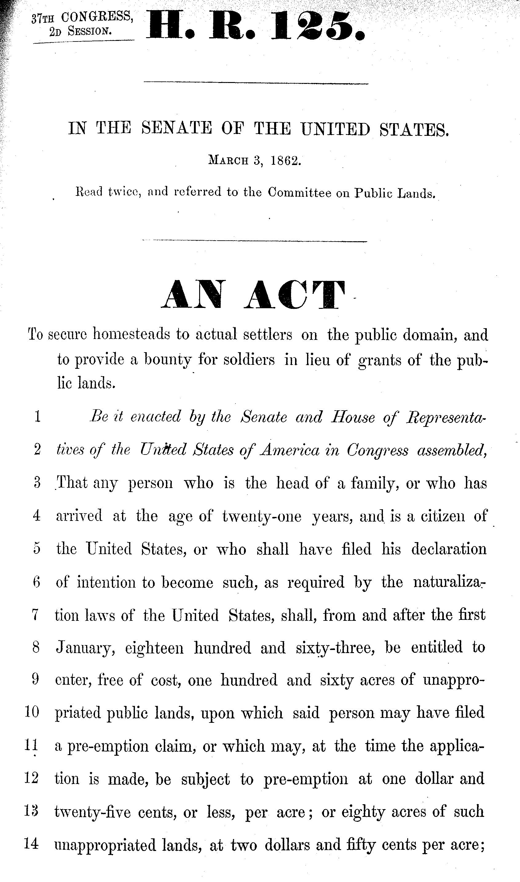 homestead act 1862 The homestead act of 1862 by richard pence background the passage of the homestead act by congress in 1862 was the culmination of more than 70 years of controversy.