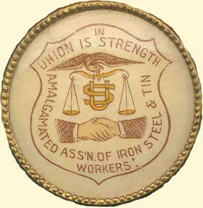 Amalgamated Association of the Iron, Steel, and Tin workers button.