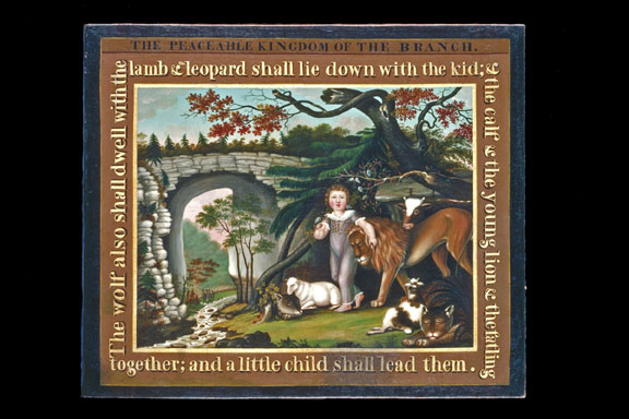 "Oil on canvas of child and animals. Frame is inscribed with ""The Peaceable Kingdom of the Branch""  The inscription around the frame reads ""The wolf also shall dwell with the lamb, leopard shall lie down with the kid, the calf, the young lion , the fatling together and a little child shall lead them."